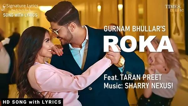 Roka Lyrics - Gurnam Bhullar ft Taran Preet | Sharry Nexus