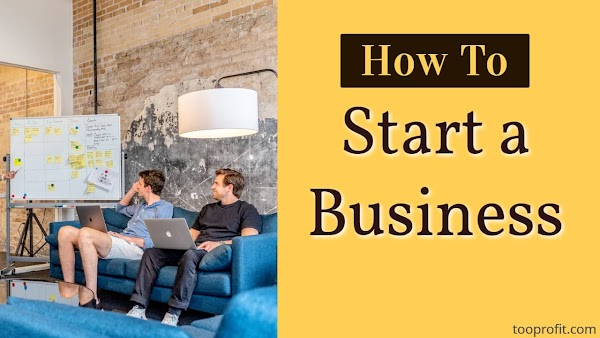 How to Start a Business   A Startup Idea - Tooprofit.com
