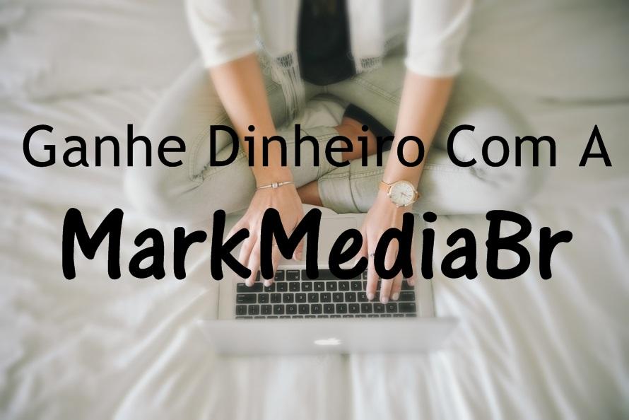 Ganhe dinheiro com a MarkMediaBr