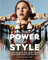 Cover image of book Power of Style. A young Native person is dressed in brightly colored regalia.