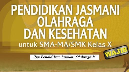 Download Rpp Materi Pelajaran Pendidikan Jasmani Olahraga Dan Kesehatan / PJOK Kelas X Smk Kurikulum 2013 Revisi 2017