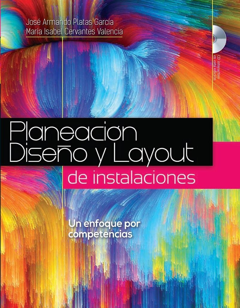 Planeación, diseño y layout de instalaciones – José Armando Platas García