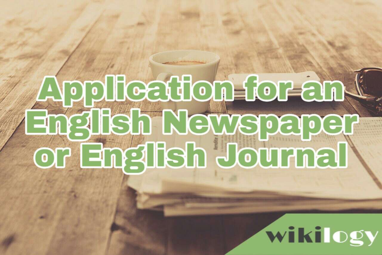 Application to the principal/ headmaster for an English Newspaper/ Journal for the college/ school campus