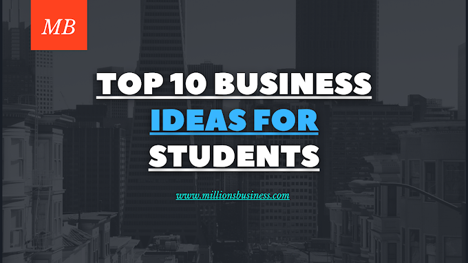 Top 10 Business Ideas For Student.