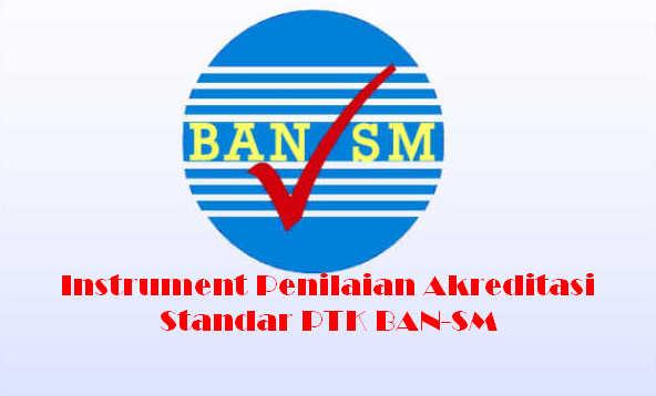 Instrumen dan Bukti Fisik Akreditasi Standar PTK BAN-SM