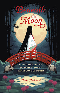 Book Review:  Beneath the Moon: Fairy Tales, Myths, and Divine Stories from Around the World