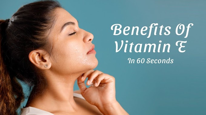 Get amazing beauty benefits from VITAMIN E