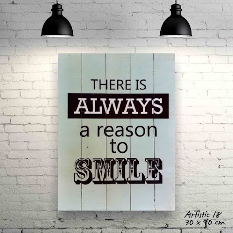 THERE IS ALWAYS areason to SMILE