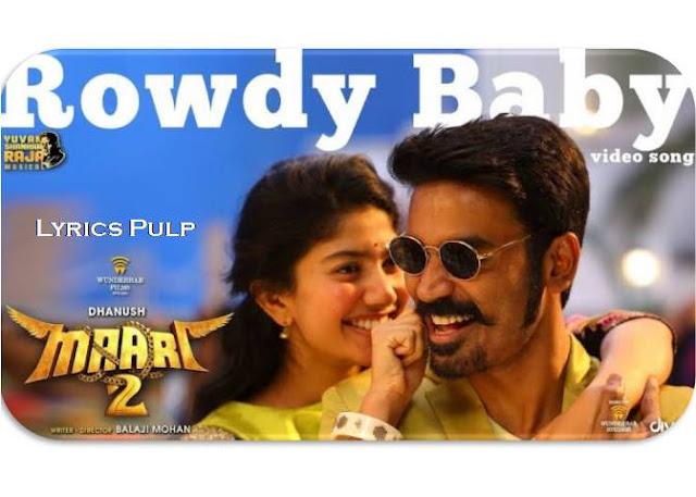 Rowdy Baby Song Lyrics in Tamil   Maari 2   Dhanush, Sai Pallavi   Yuvan Shankar Raja