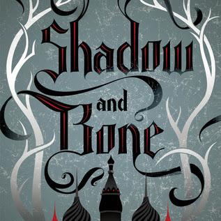 SHADOW AND BONE (The Grisha #1) - by Leigh Bardugo