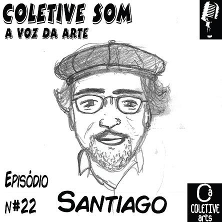 EPISÓDIO 22: As trajetórias do traço de Santiago