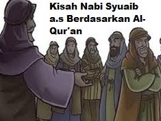 Kisah Nabi Syuaib a.s Berdasarkan Al-Qur'an