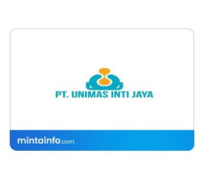 lowongan kerja PT. Unimas Inti Jaya terbaru Hari Ini, info loker pekanbaru 2021, loker 2021 pekanbaru, loker riau 2021