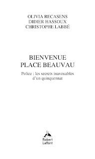 Bienvenue Place Beauvau Broché de Olivia RECASENS (Auteur), Didier HASSOUX (Auteur), Christophe LABBÉ (Auteur)