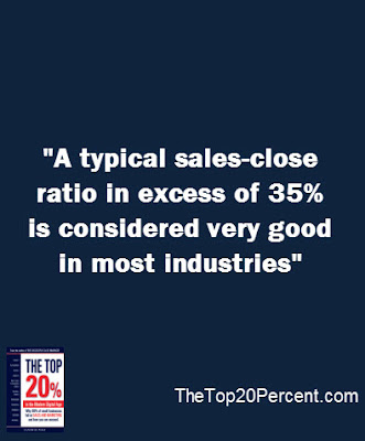 A typical sales-close ratio in excess of 35% is considered very good in most industries