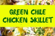 GREEN CHILE CHICKEN SKILLET