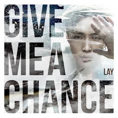 Lirik Lagu Lay - Give Me A Chance [Inggris+Terjemahan]