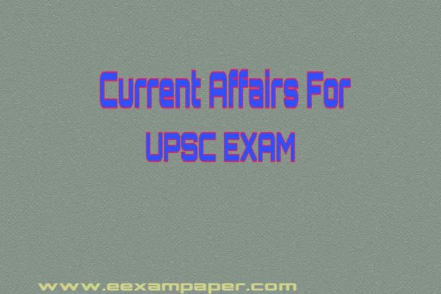 Current Affairs For UPSC PDF Download