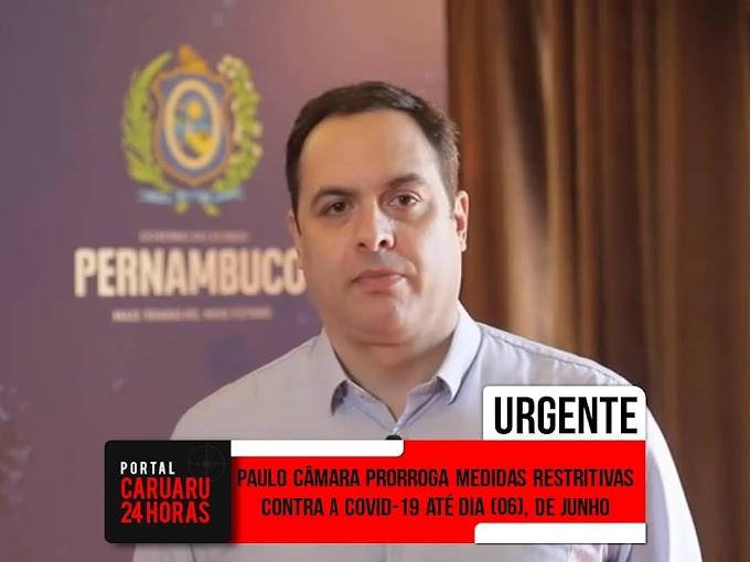 Paulo Câmara prorroga medidas restritivas até o mês de junho