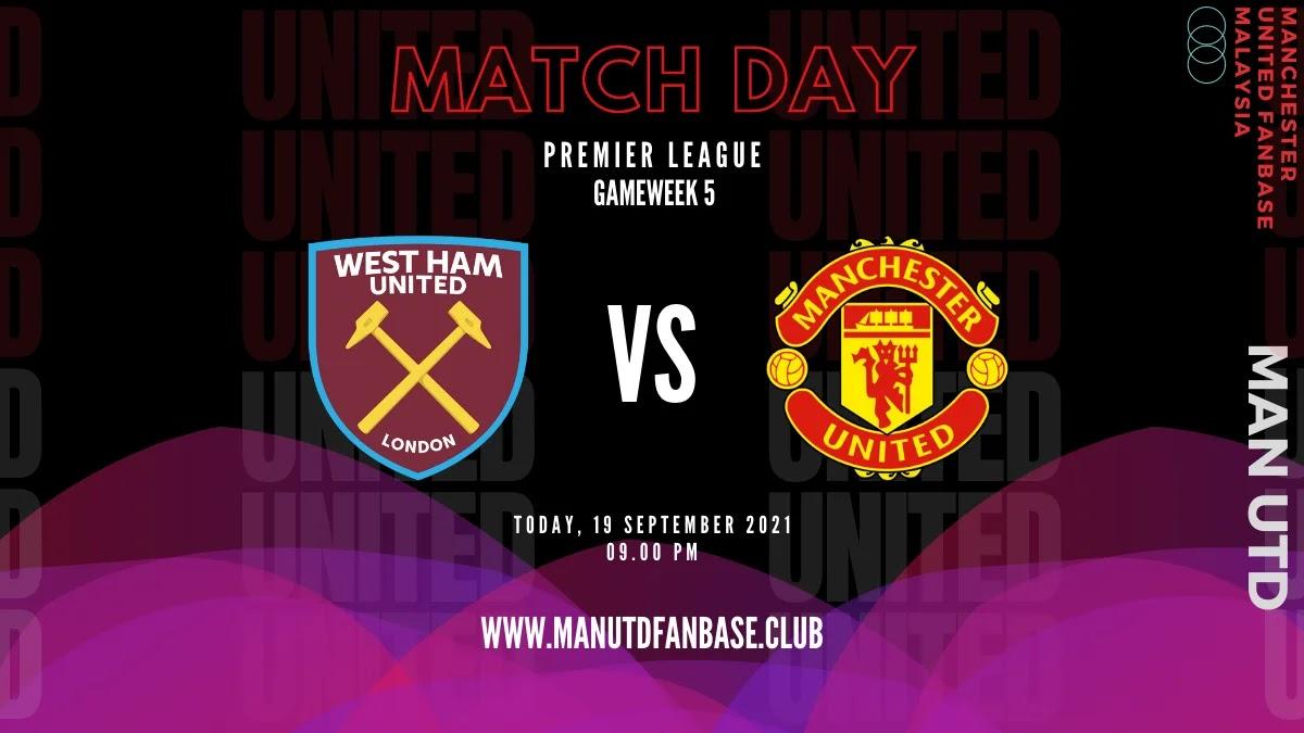 Preview Perlawanan West Ham lwn Man United GW-5