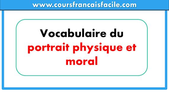Vocabulaire du portrait physique et moral