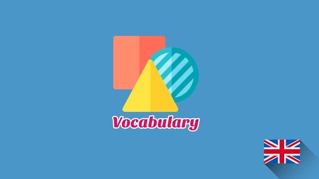 Kosakata Bahasa Inggris Bentuk Disertai Gambar, Audio Dan Pronunciation