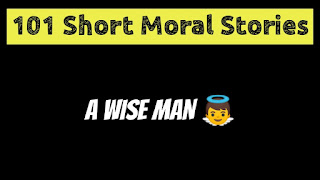 A Wise Man - Short Moral Stories