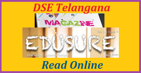 Telangana Commissioner and Directorate of School Education official Magazine Read Online. Logon to Schooledu.telangana.gov.in to read Edusure eMagazine Online. DSE Telangana requested RJDs DEOs to instruct MEOs Headmasters Teachers and Students to read magazine at the Official website www.schooledu.telangana.gov.in. Teachers Students have to visit the web portal read the magazine Edusure