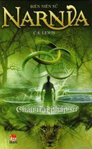 Biên Niên Sử Narnia Tập 1: Cháu Trai Pháp Sư - C. S. Lewis