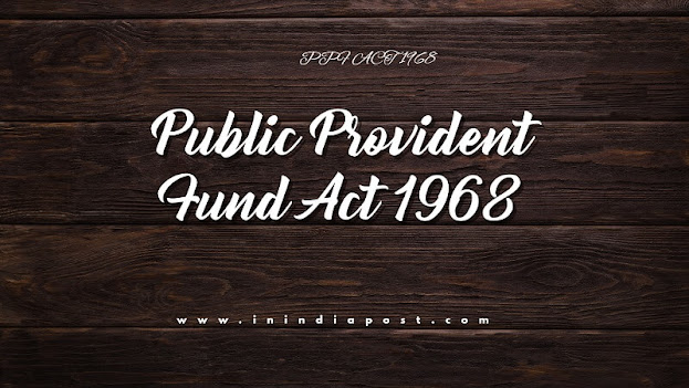 Public Provident Fund Act 1968 || IPO exam material ||