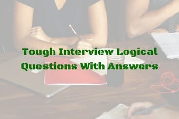 Tough Interview Logical Questions With Answers