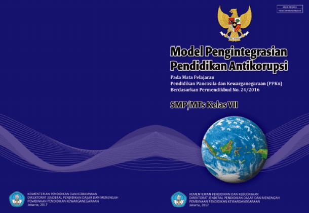 Buku Model Pengintegrasian Pendidikan Antikorupsi untuk SD-MI, SMP-MTs, SMA-MA, SMK-MAK