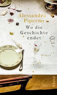 Wo die Geschichte endet ; Alessandro Piperno ; Piper