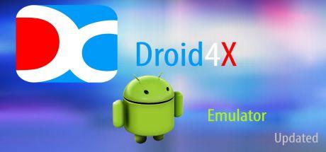 DROID4X - Phần Mềm Giả Lập Andoird for PC