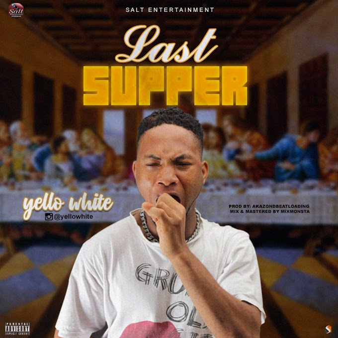 [Music] Yellow white - Last Supper.mp3