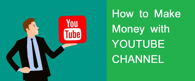 How To Make Money with YouTube Channel