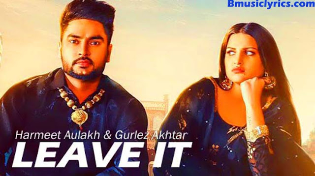 Leave it Lyrics – Harmeet Aulakh Lyrics