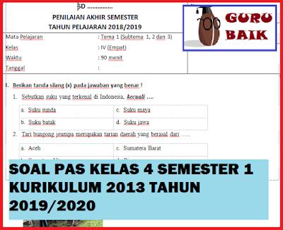 Soal PAS / UAS Kelas 4 Semester 1 Kurikulum 2013 Tahun 2019/2020