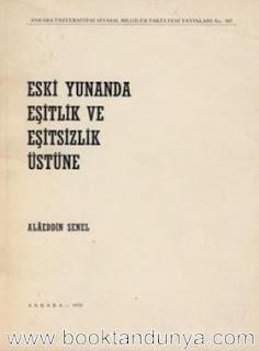 Alaeddin Şenel - Eski Yunan'da Eşitlik ve Eşitsizlik Üzerine (SBF Doktora Tezi, 1970)