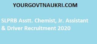 SLPRB Asstt. Chemist, Jr. Assistant & Driver Recruitment 2020
