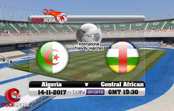 مشاهدة مباراة الجزائر وأفريقيا الوسطي اليوم 14-11-2017 مباراة ودية