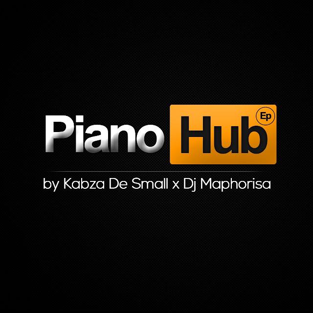 Kabza De Small x Dj Maphorisa - Piano Hub (EP)