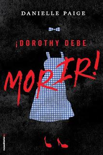 ¡Dorothy debe morir!    Dorothy debe morir #1   Danielle Paige
