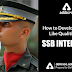 How to Develop Officer Like Qualities (OLQ) for  SSB Interview