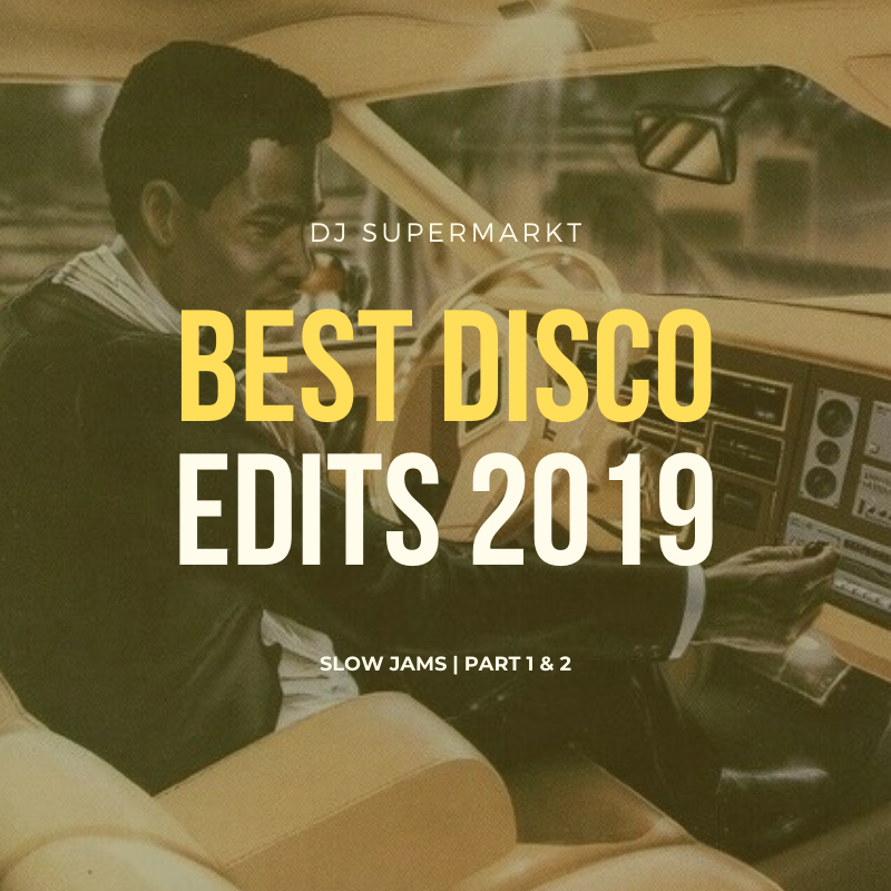 Best Disco Edits 2019 | Von Slow Jams zu Yacht Disco mit DJ Supermarkt | Free Download