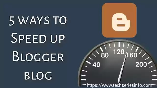 5 ways to Speed up Blogger blog, Fast websites, Speed up JavaScript load time, Blogger page speed,Blog load info, What makes a website fast, How to increase website speed on mobile,