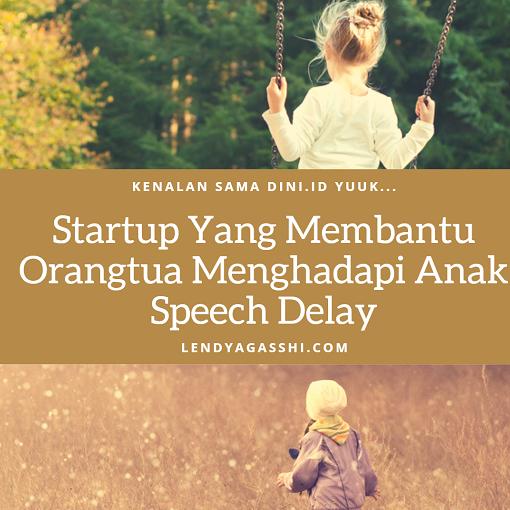 Dini.id : Startup Yang Membantu Orangtua Menghadapi Anak Speech Delay