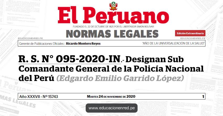 R. S. N° 095-2020-IN.- Designan Sub Comandante General de la Policía Nacional del Perú - PNP (Edgardo Emilio Garrido López)