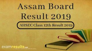 Assam AHSEC Result 2019, Assam HS Final Results 2019 Class 12th Date. May..