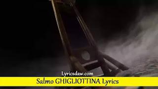 Salmo GHIGLIOTTINA Lyrics